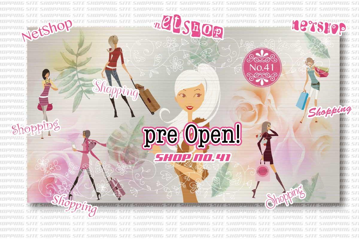 おまたせしました!  pre OPEN 〜「shop No.41」〜